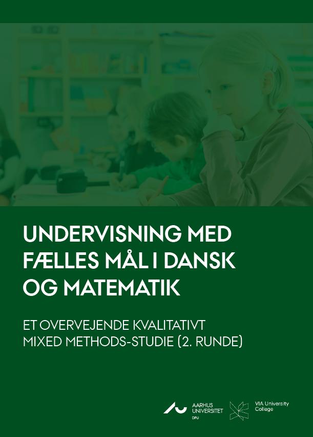 Rapport - Undervisning i Fælles Mål i dansk og matematik