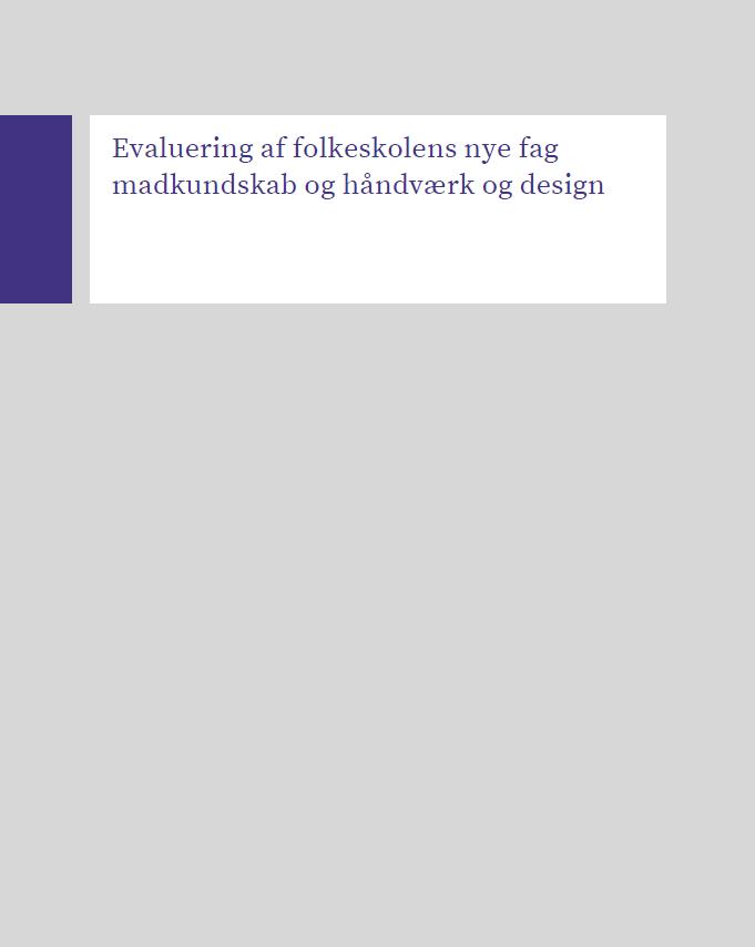 Rapport - Evaluering af folkeskolens to nye fag madskundskab og håndværk og design