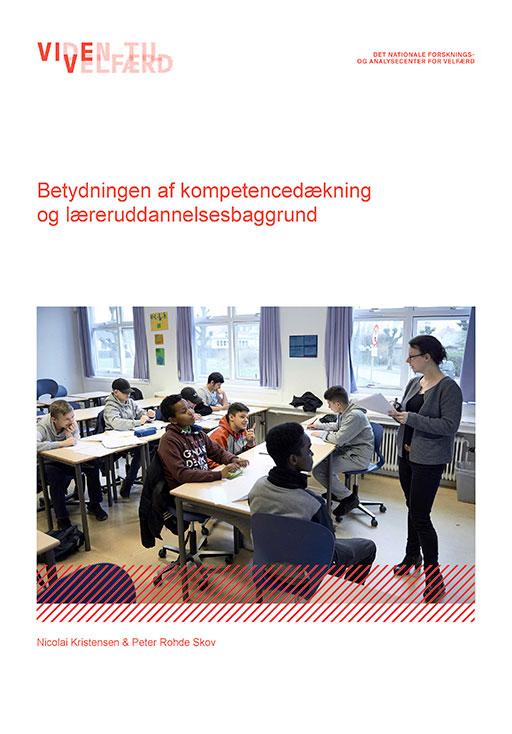 Forsiden på publikationen: Betydningen af kompetencedækning og læreruddannelsesbaggrund