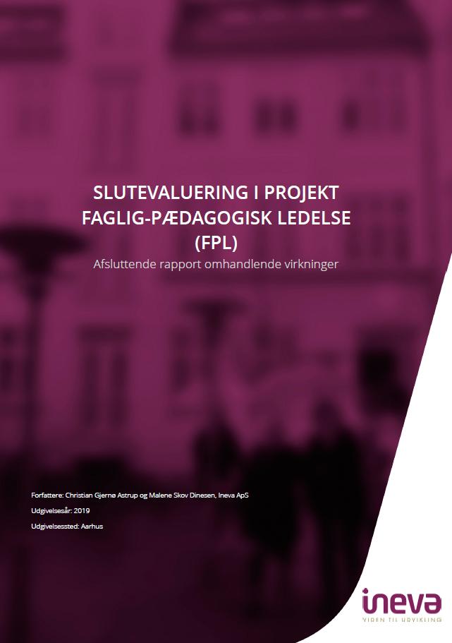 Slutevaluering i projekt Faglig-Pædagogisk Ledelse (FPL), afsluttende rapport omhandlende virkninger af Inerva, Aarhus, 2019.