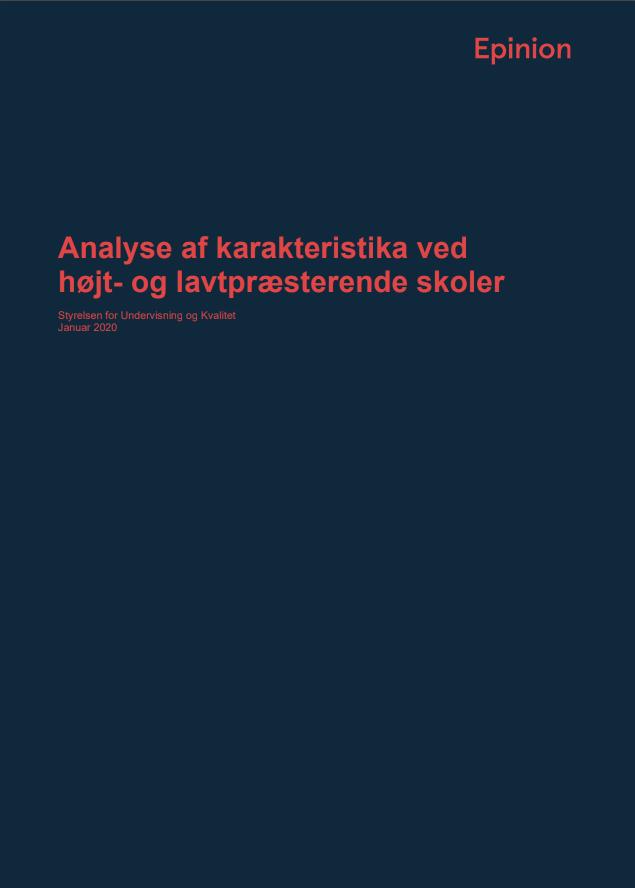 """Forside til """"Analyse af karakteristika ved højt- og lavtpræsterende skoler"""