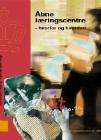 Forside til publikation 'åbne læringscentre hvorfor og hvordan'