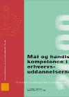 Forside til publikation 'mål og handlekompetence i erhvervsuddannelserne'