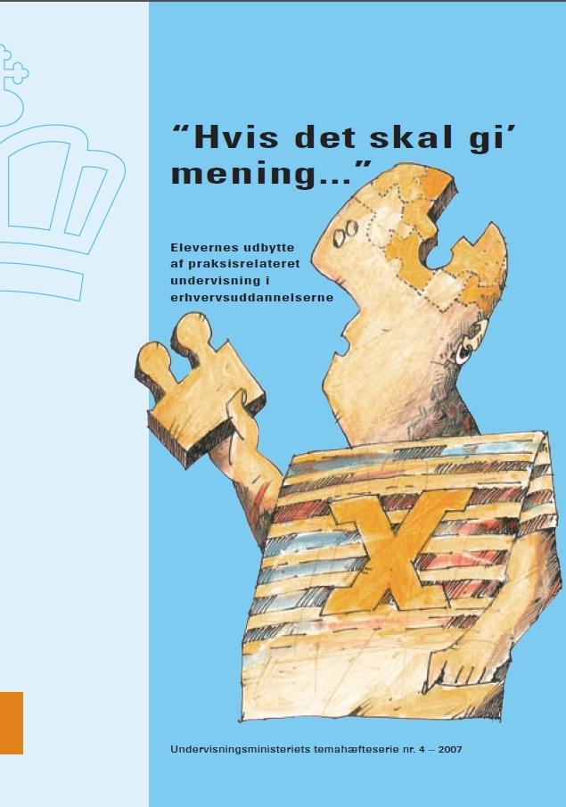 Forside til publikation 'hvis det skal gi mening elevers udbytte af praksisrelateret undervisning'