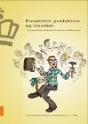 Forside til publikation 'kreativitet produktion og identitet fra produktionsskole til erhvervsuddannelse'