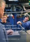 Forside til publikation 'ny mesterlære og andre praktiske vje til erhvervsuddannelse'