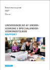 Forside til rapport 'Undersøgelse af undervisning i specialundervisningstilbud'
