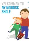Forside til publikation 'velkommen til ny nordisk skole'