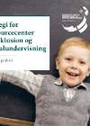 Forside til publikation 'Strategi for ressourcecenter for inklusion og specialundervisning'