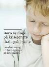 Forside til publikation 'Børn og unge på krisecenter skal også i skole'