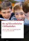 Forside til publikation 'Ro og klasseledelse i Folkeskolen anbefalinger fra ekspertgruppen'